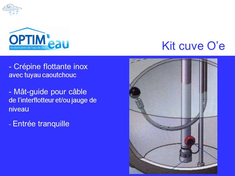 Kit cuve O'e Crépine flottante inox Mât-guide pour câble