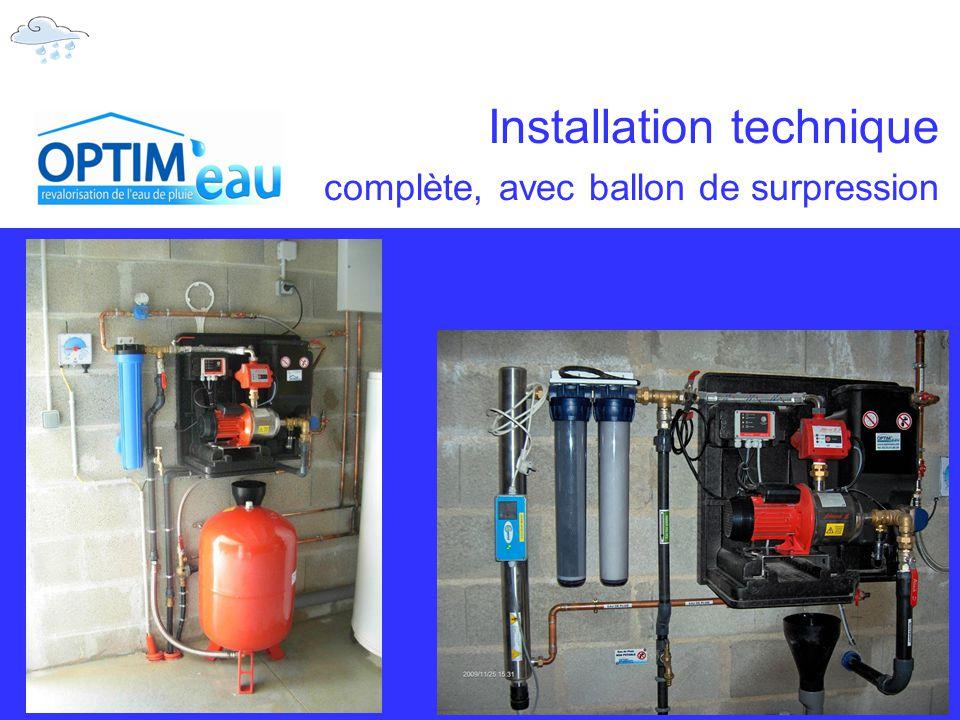 Installation technique complète, avec ballon de surpression