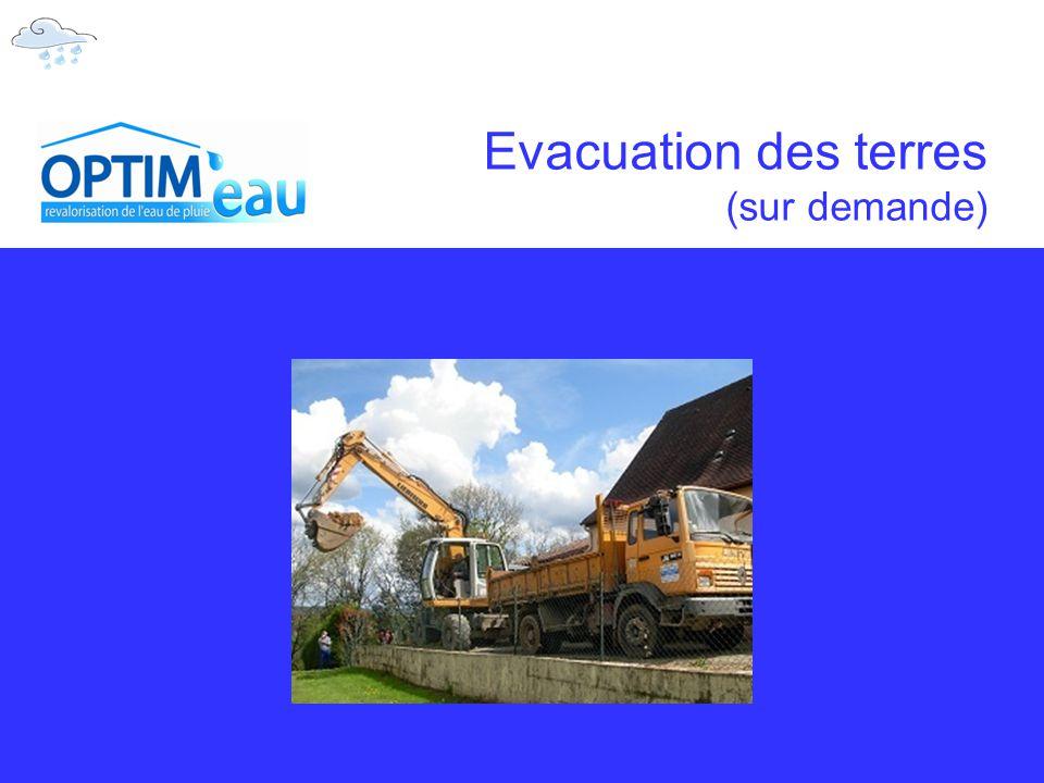 Evacuation des terres (sur demande)