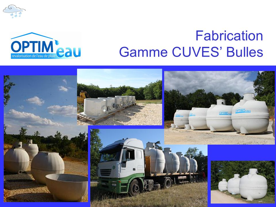 Fabrication Gamme CUVES' Bulles