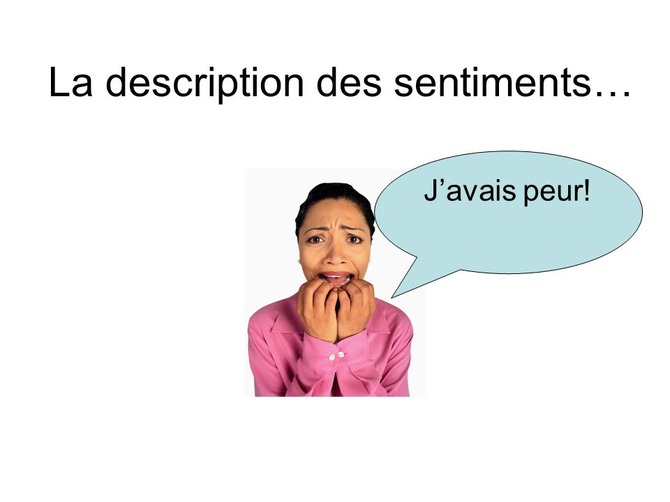 La description des sentiments…