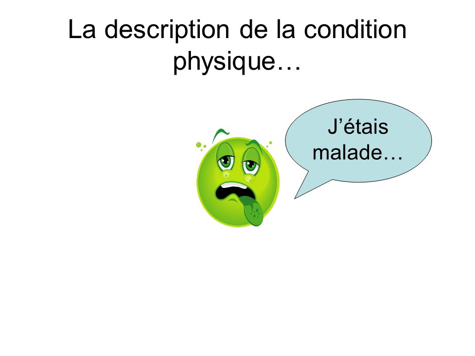 La description de la condition physique…