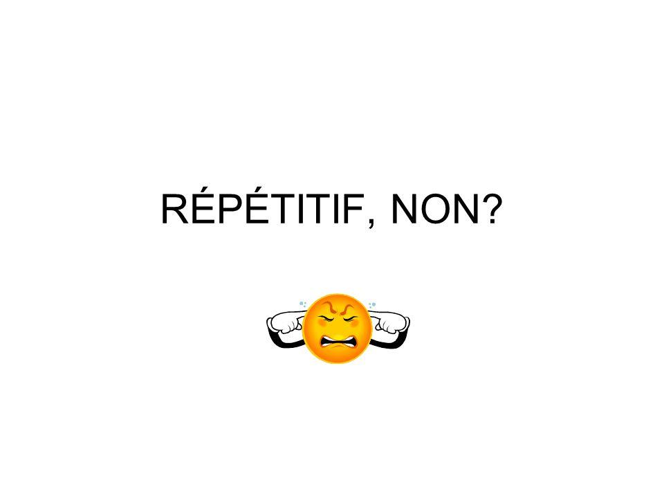 RÉPÉTITIF, NON