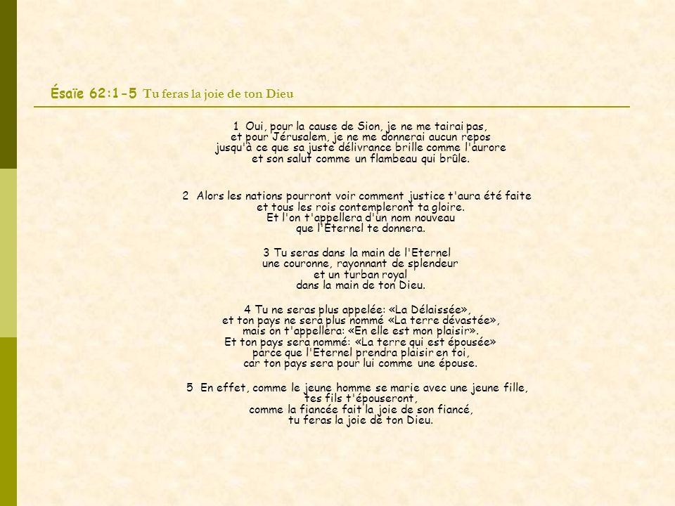 Ésaïe 62:1-5 Tu feras la joie de ton Dieu