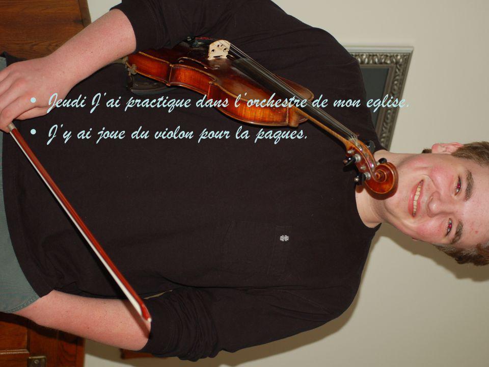 Jeudi J'ai practique dans l'orchestre de mon eglise.