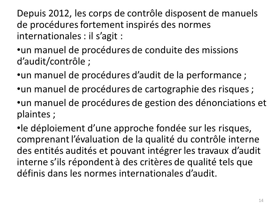 un manuel de procédures de conduite des missions d'audit/contrôle ;