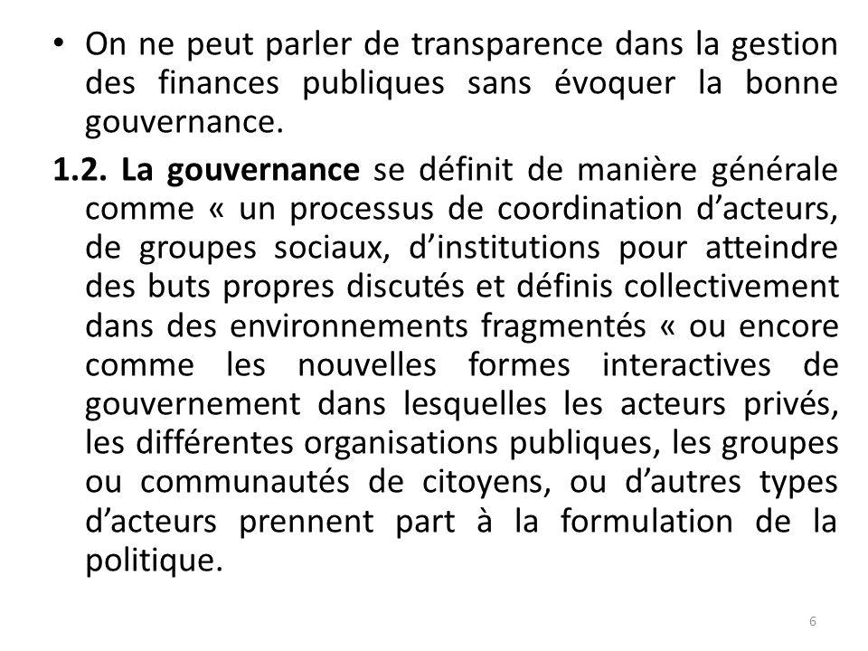 . On ne peut parler de transparence dans la gestion des finances publiques sans évoquer la bonne gouvernance.