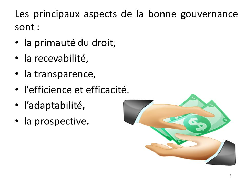 Les principaux aspects de la bonne gouvernance sont :