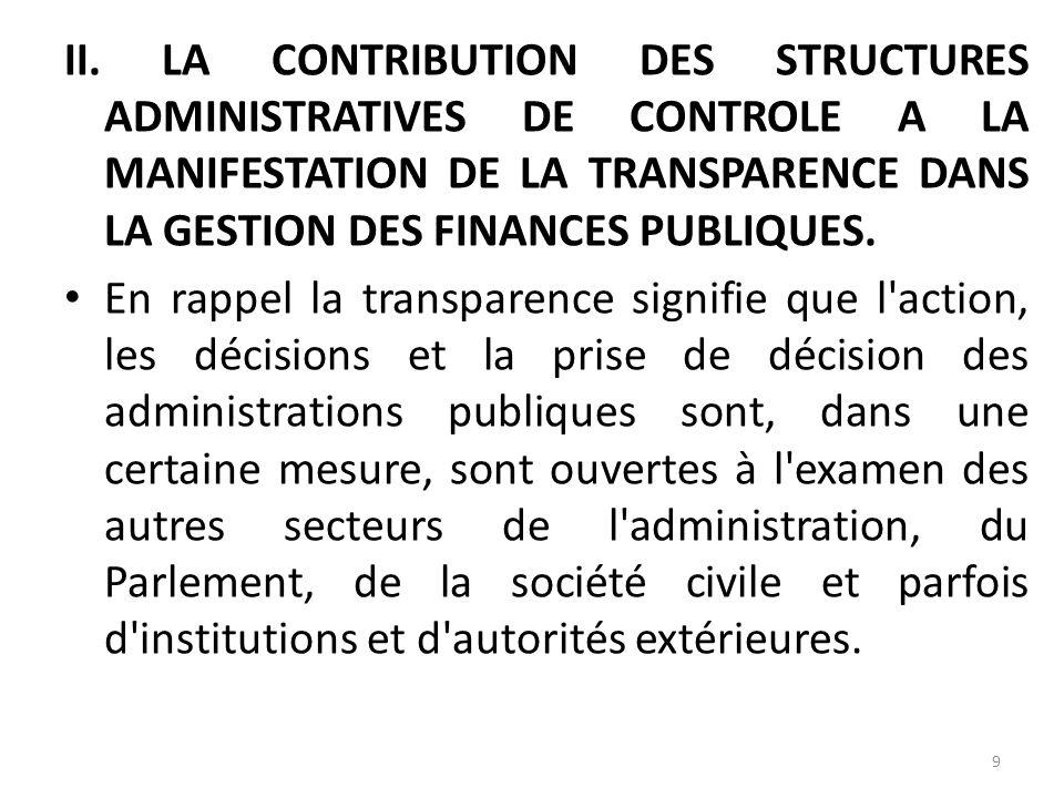 . II. LA CONTRIBUTION DES STRUCTURES ADMINISTRATIVES DE CONTROLE A LA MANIFESTATION DE LA TRANSPARENCE DANS LA GESTION DES FINANCES PUBLIQUES.