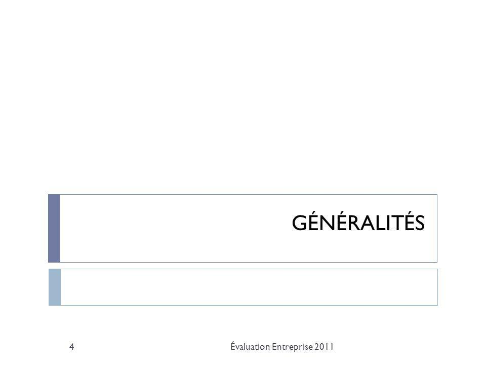 GÉNÉRALITÉS Évaluation Entreprise 2011