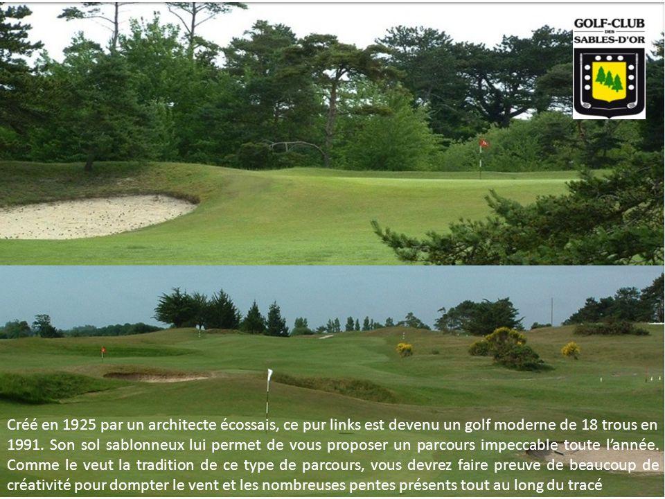 Créé en 1925 par un architecte écossais, ce pur links est devenu un golf moderne de 18 trous en 1991.