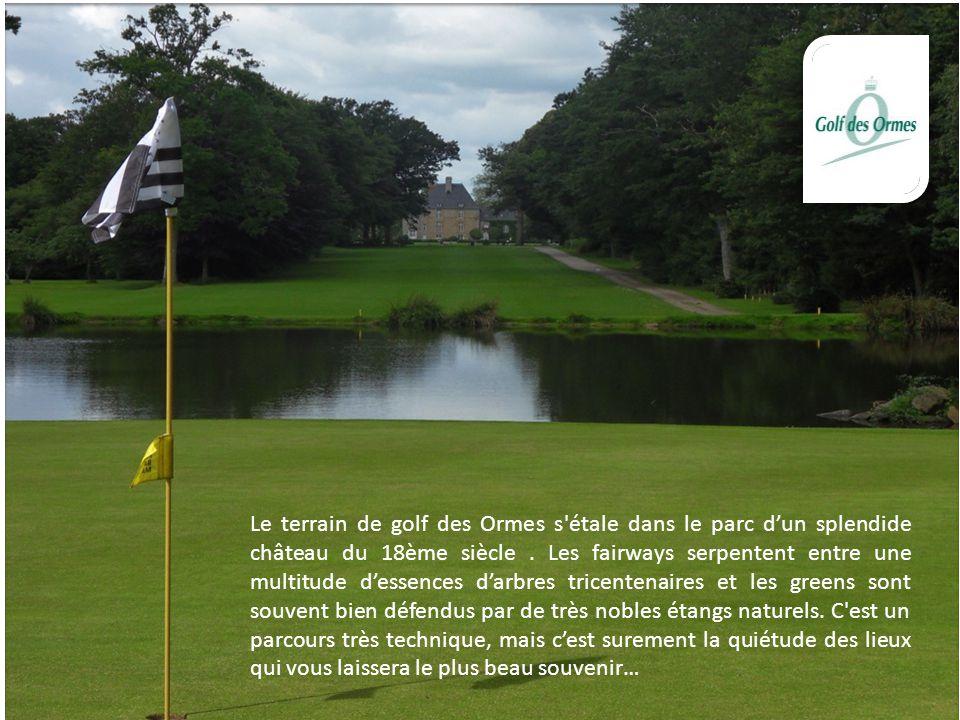 Le terrain de golf des Ormes s étale dans le parc d'un splendide château du 18ème siècle .