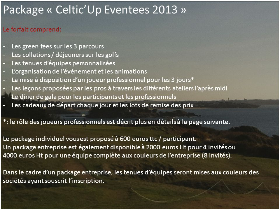 Package « Celtic'Up Eventees 2013 »