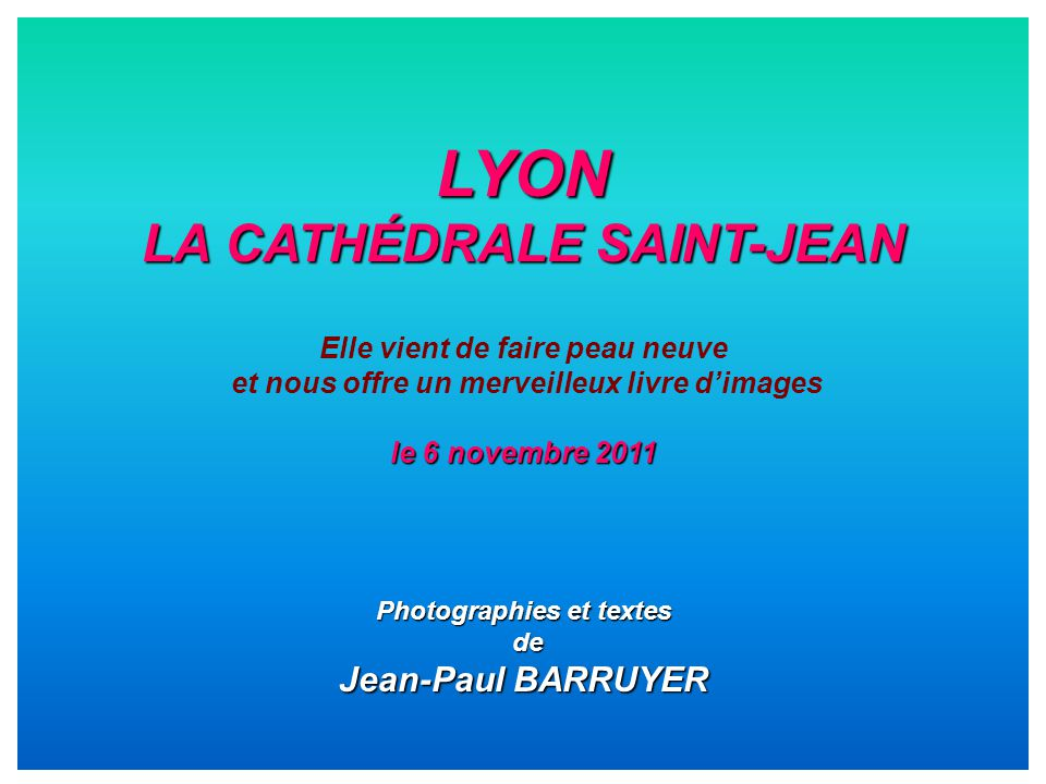 LYON LA CATHÉDRALE SAINT-JEAN Jean-Paul BARRUYER