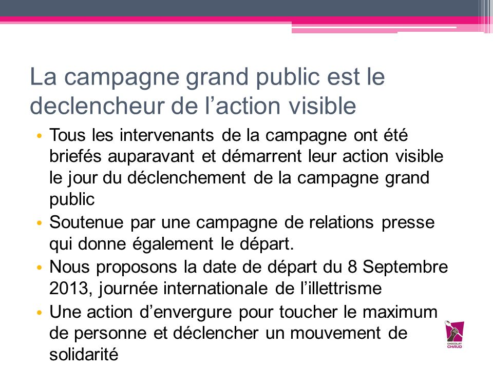 La campagne grand public est le declencheur de l'action visible