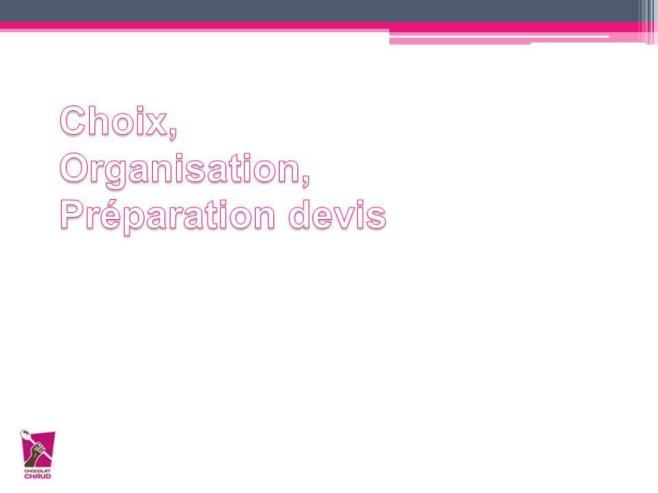 Choix, Organisation, Préparation devis