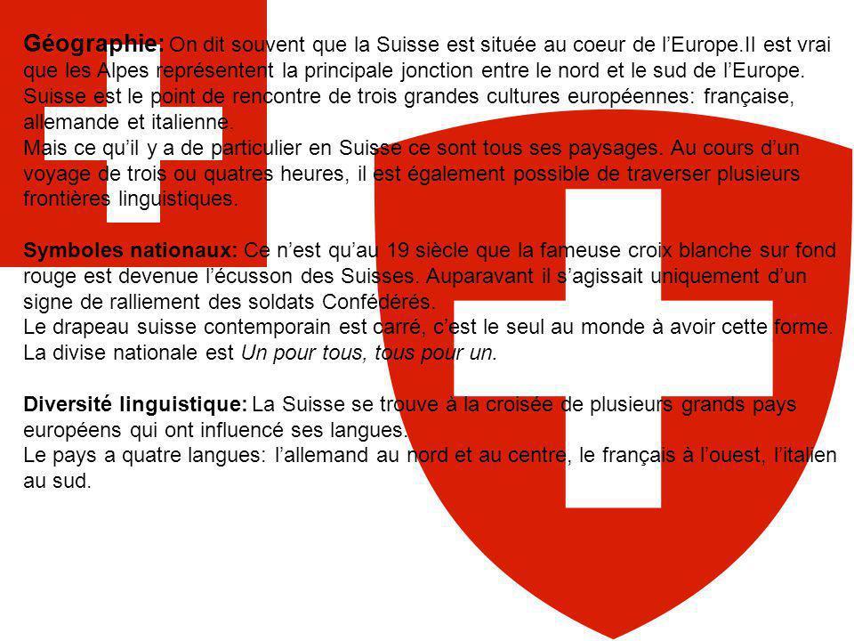 Géographie: On dit souvent que la Suisse est située au coeur de l'Europe.Il est vrai