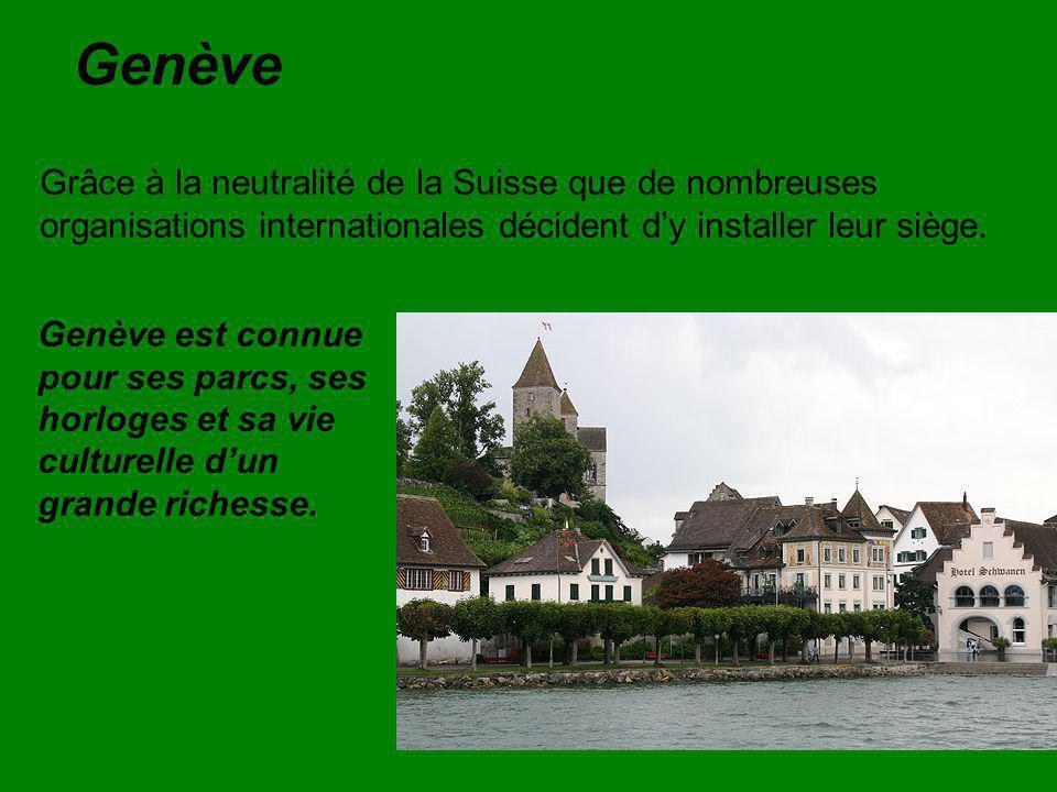 Genève Grâce à la neutralité de la Suisse que de nombreuses