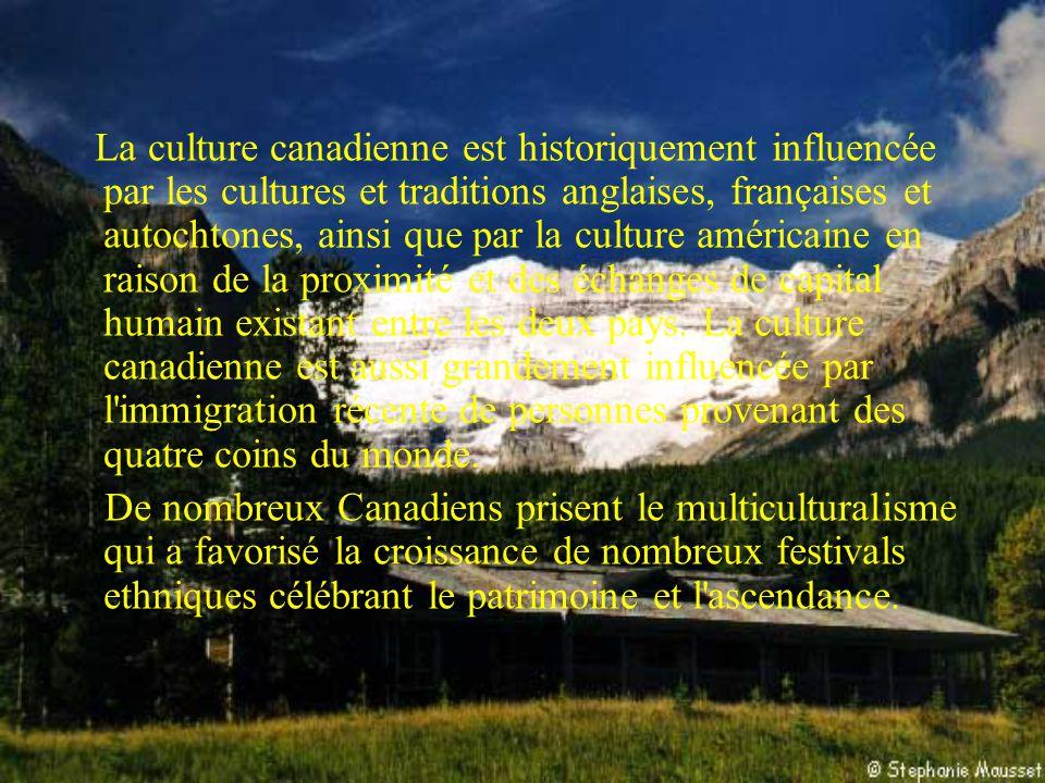 La culture canadienne est historiquement influencée par les cultures et traditions anglaises, françaises et autochtones, ainsi que par la culture américaine en raison de la proximité et des échanges de capital humain existant entre les deux pays. La culture canadienne est aussi grandement influencée par l immigration récente de personnes provenant des quatre coins du monde.
