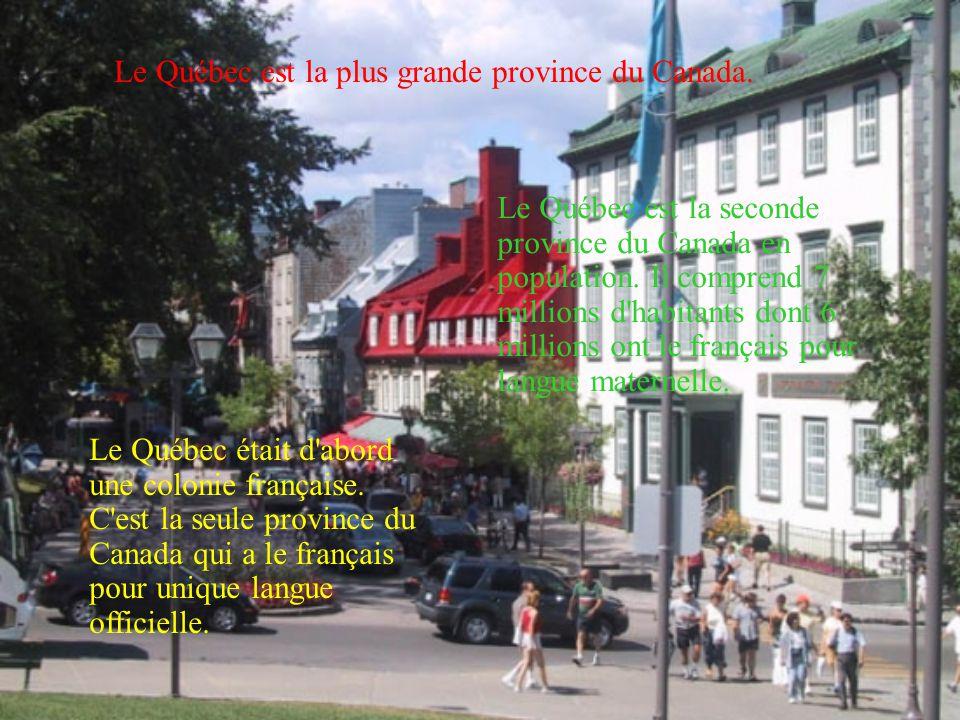 Le Québec est la plus grande province du Canada.