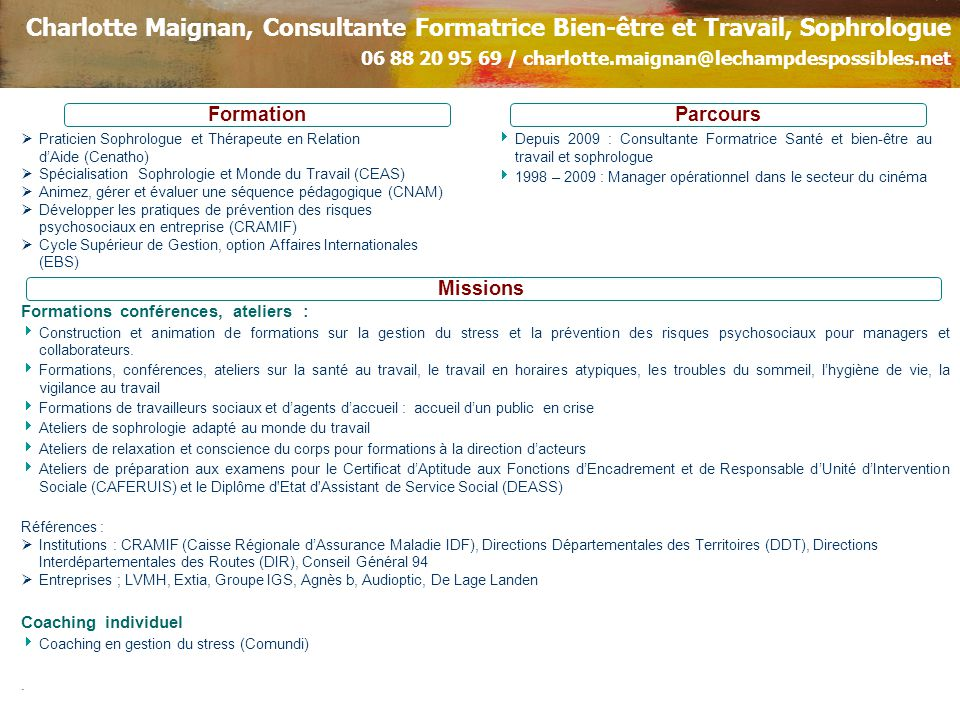 Charlotte Maignan, Consultante Formatrice Bien-être et Travail, Sophrologue 06 88 20 95 69 / charlotte.maignan@lechampdespossibles.net