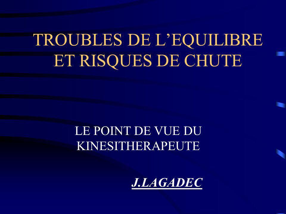TROUBLES DE L'EQUILIBRE ET RISQUES DE CHUTE