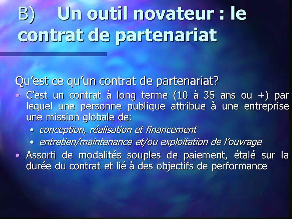 B) Un outil novateur : le contrat de partenariat