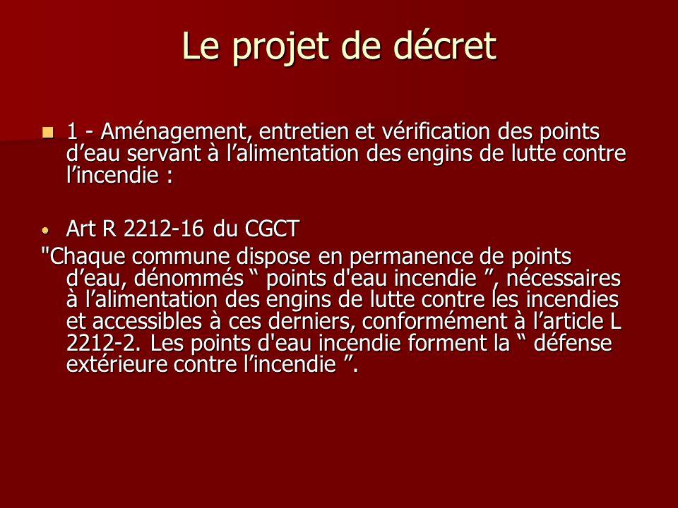 Le projet de décret 1 - Aménagement, entretien et vérification des points d'eau servant à l'alimentation des engins de lutte contre l'incendie :