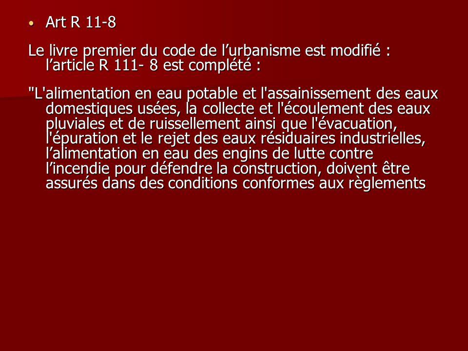 Art R 11-8 Le livre premier du code de l'urbanisme est modifié : l'article R 111- 8 est complété :