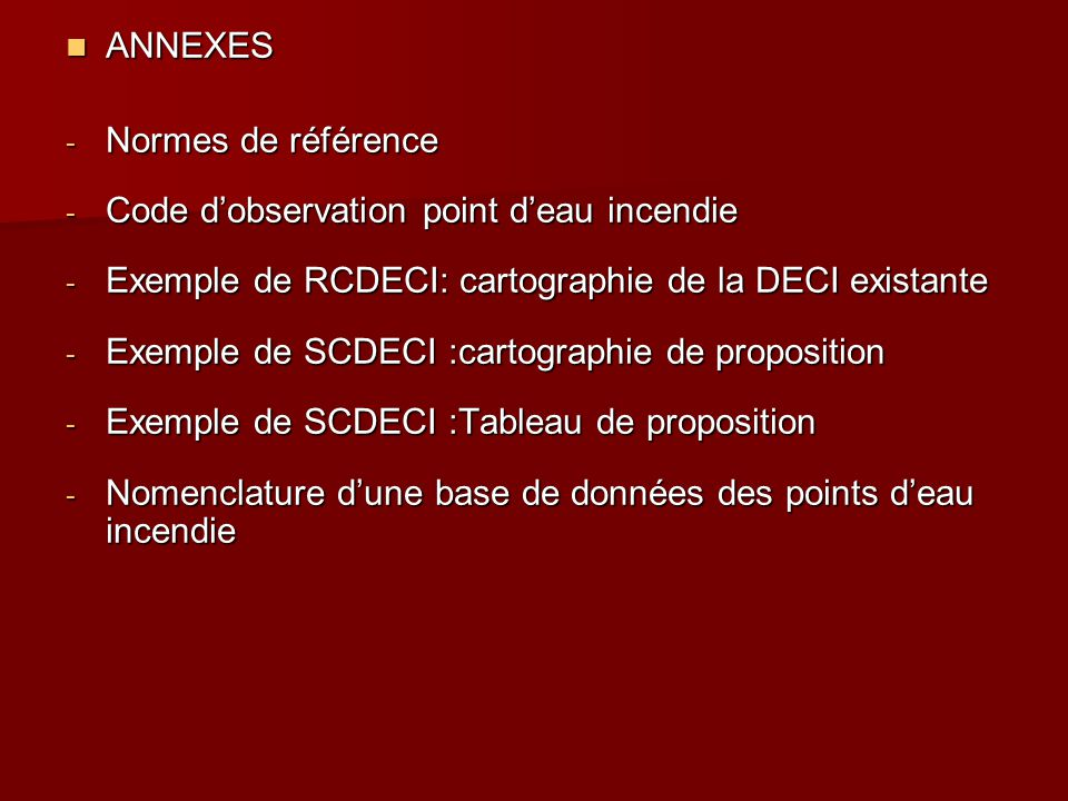 ANNEXES Normes de référence. Code d'observation point d'eau incendie. Exemple de RCDECI: cartographie de la DECI existante.
