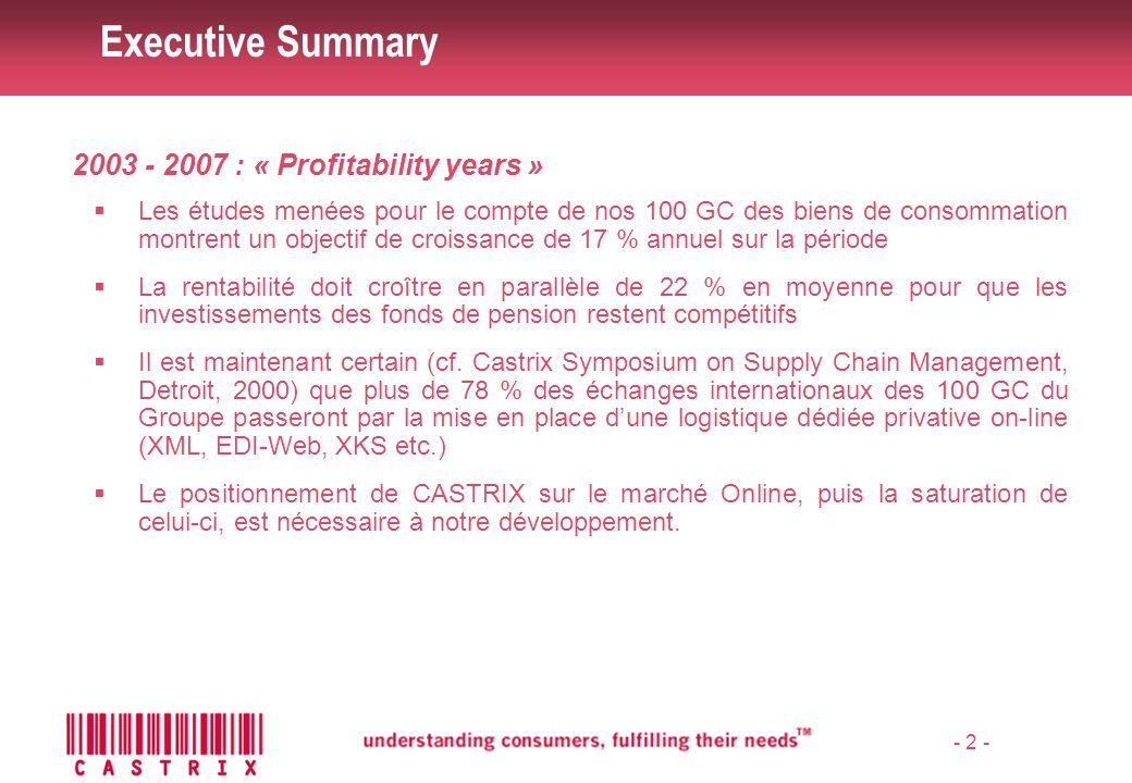 Executive Summary 2003 - 2007 : « Profitability years »