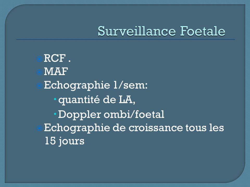 Surveillance Foetale RCF . MAF Echographie 1/sem: quantité de LA,