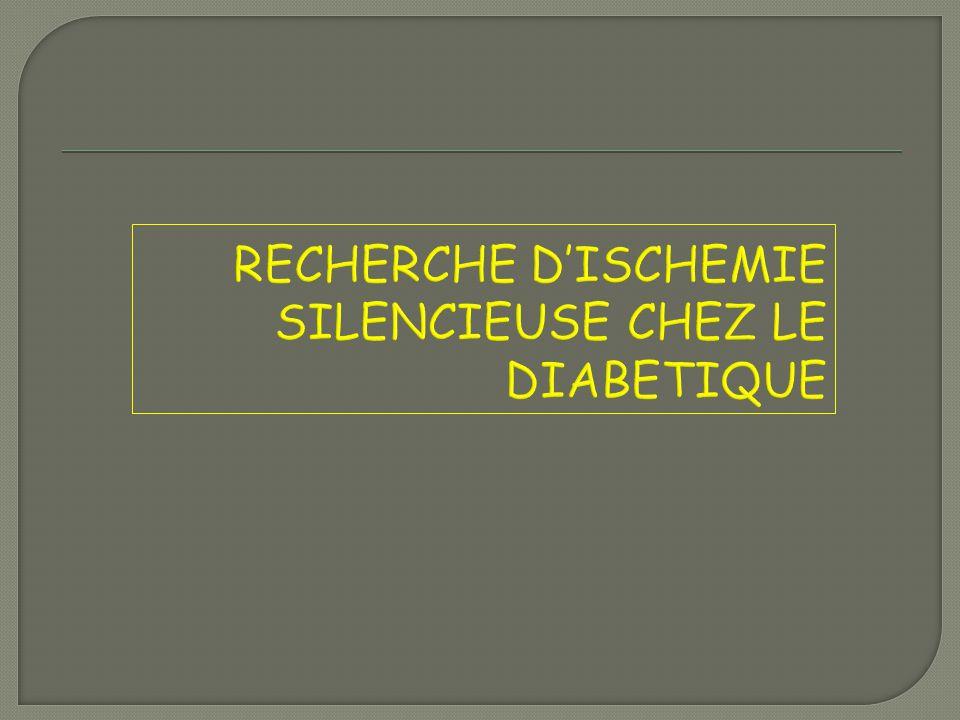 RECHERCHE D'ISCHEMIE SILENCIEUSE CHEZ LE DIABETIQUE
