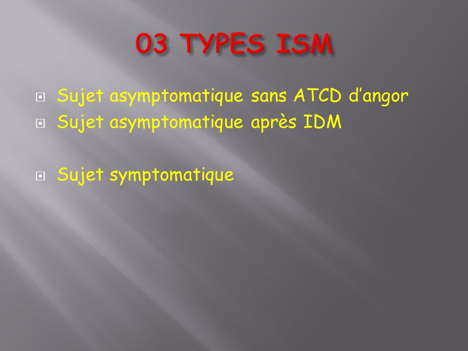 03 TYPES ISM Sujet asymptomatique sans ATCD d'angor