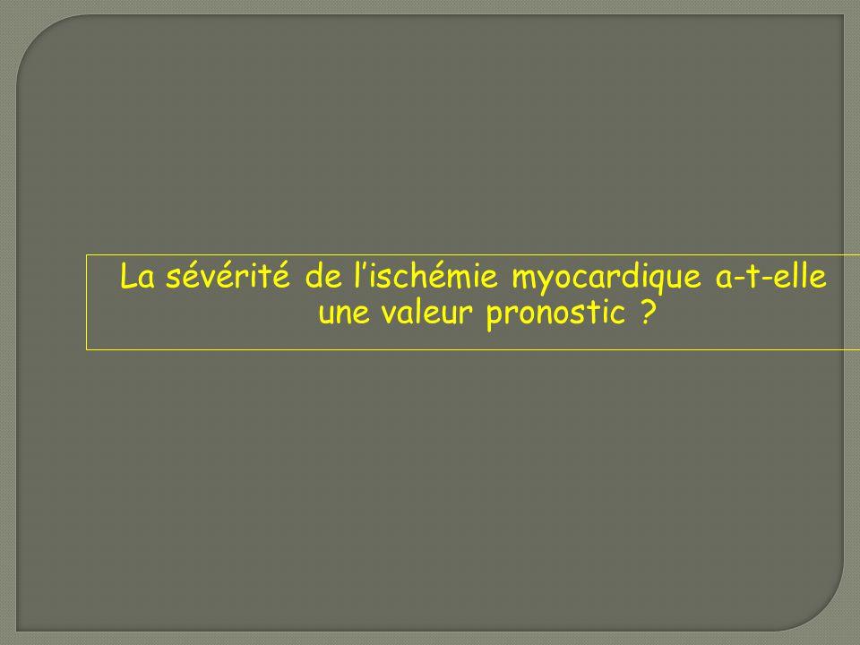La sévérité de l'ischémie myocardique a-t-elle une valeur pronostic