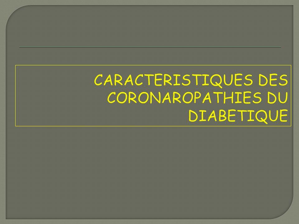 CARACTERISTIQUES DES CORONAROPATHIES DU DIABETIQUE