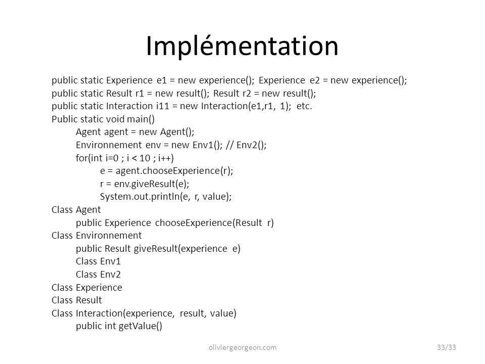 Implémentation public static Experience e1 = new experience(); Experience e2 = new experience();
