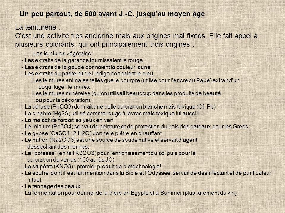 Un peu partout, de 500 avant J.-C. jusqu'au moyen âge