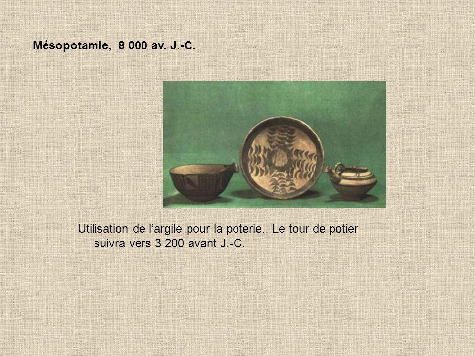 Mésopotamie, 8 000 av. J.-C. Utilisation de l'argile pour la poterie.