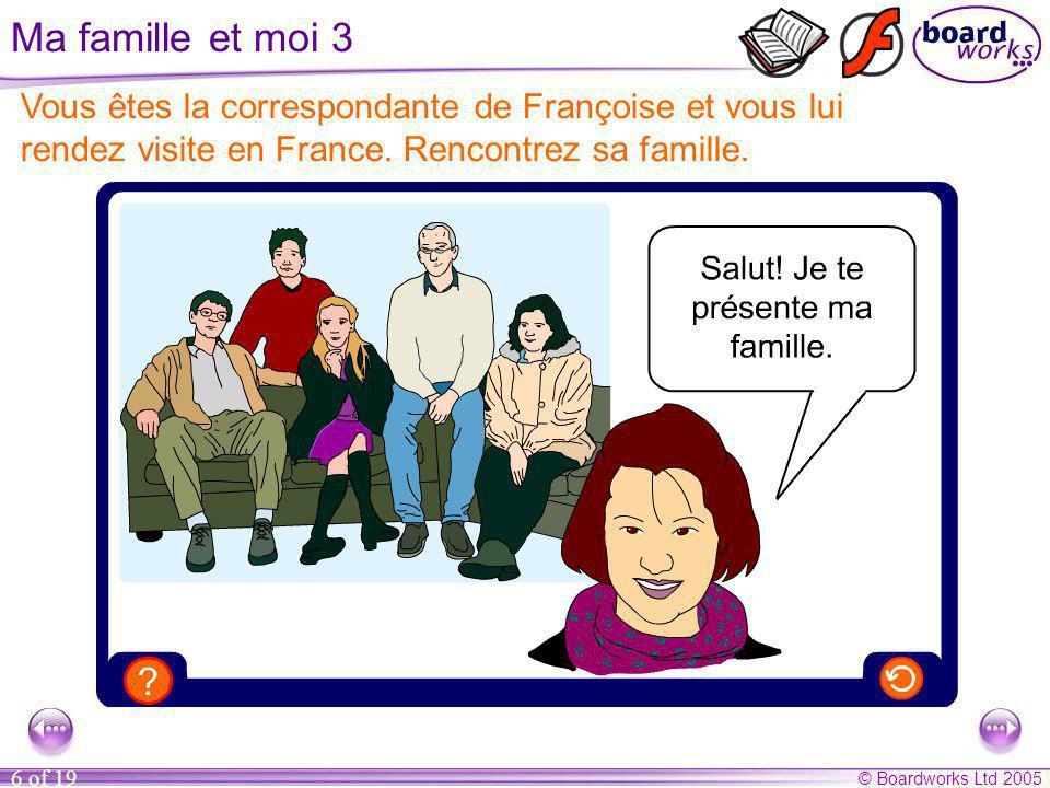Ma famille et moi 3 Vous êtes la correspondante de Françoise et vous lui. rendez visite en France. Rencontrez sa famille.
