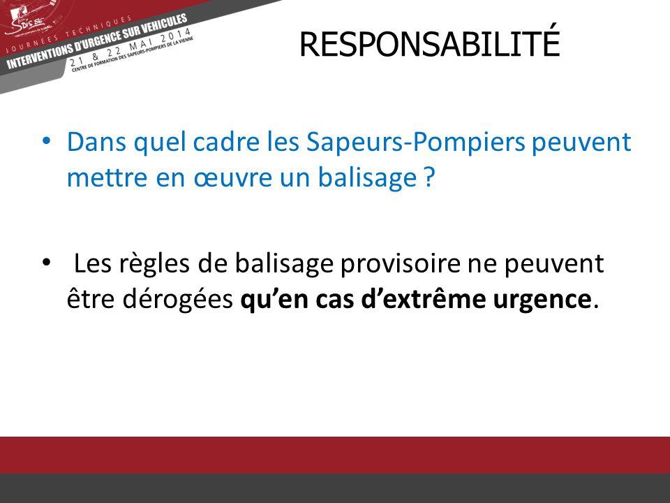 rResponsabilité Dans quel cadre les Sapeurs-Pompiers peuvent mettre en œuvre un balisage