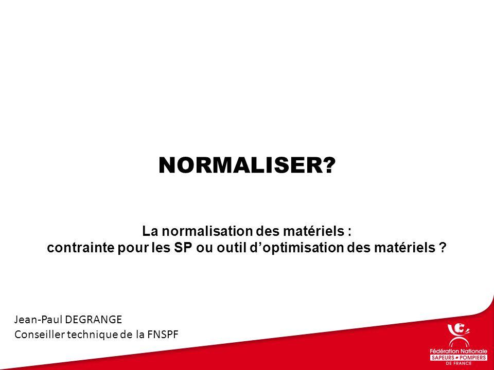 Normaliser La normalisation des matériels :