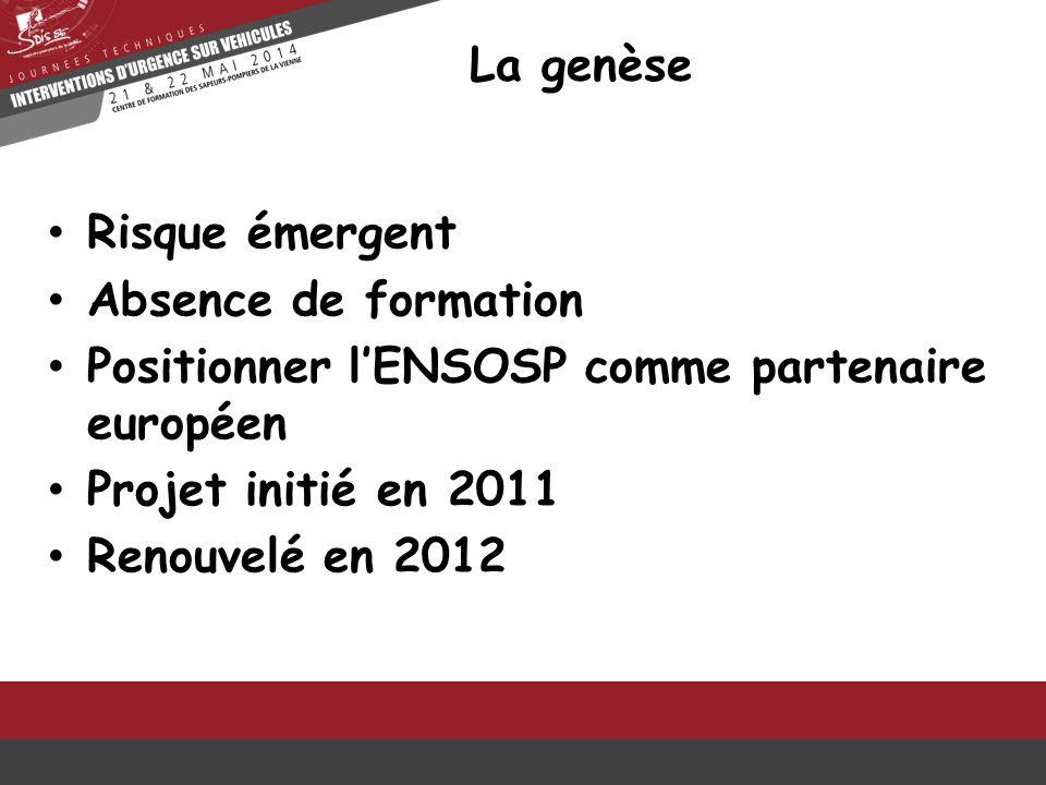 La genèse Risque émergent. Absence de formation. Positionner l'ENSOSP comme partenaire européen. Projet initié en 2011.
