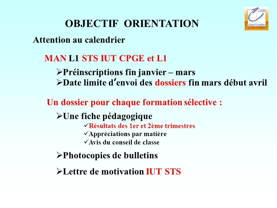 OBJECTIF ORIENTATION Attention au calendrier MAN L1 STS IUT CPGE et L1