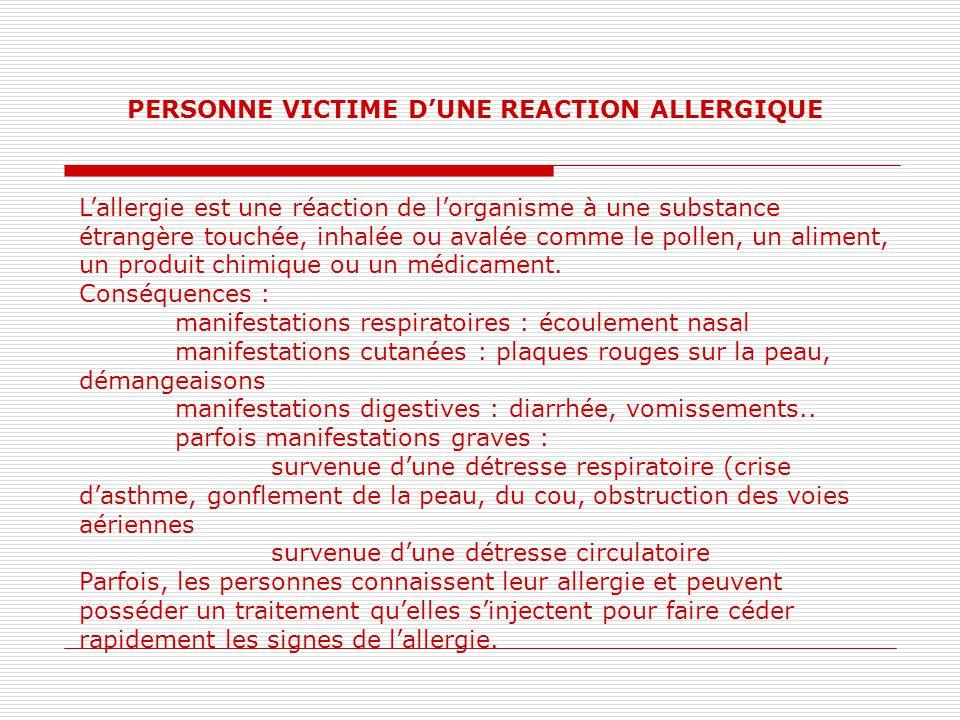 PERSONNE VICTIME D'UNE REACTION ALLERGIQUE