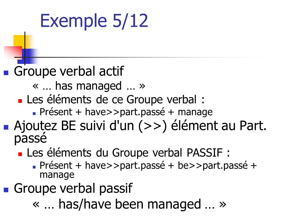 Exemple 5/12 Groupe verbal actif