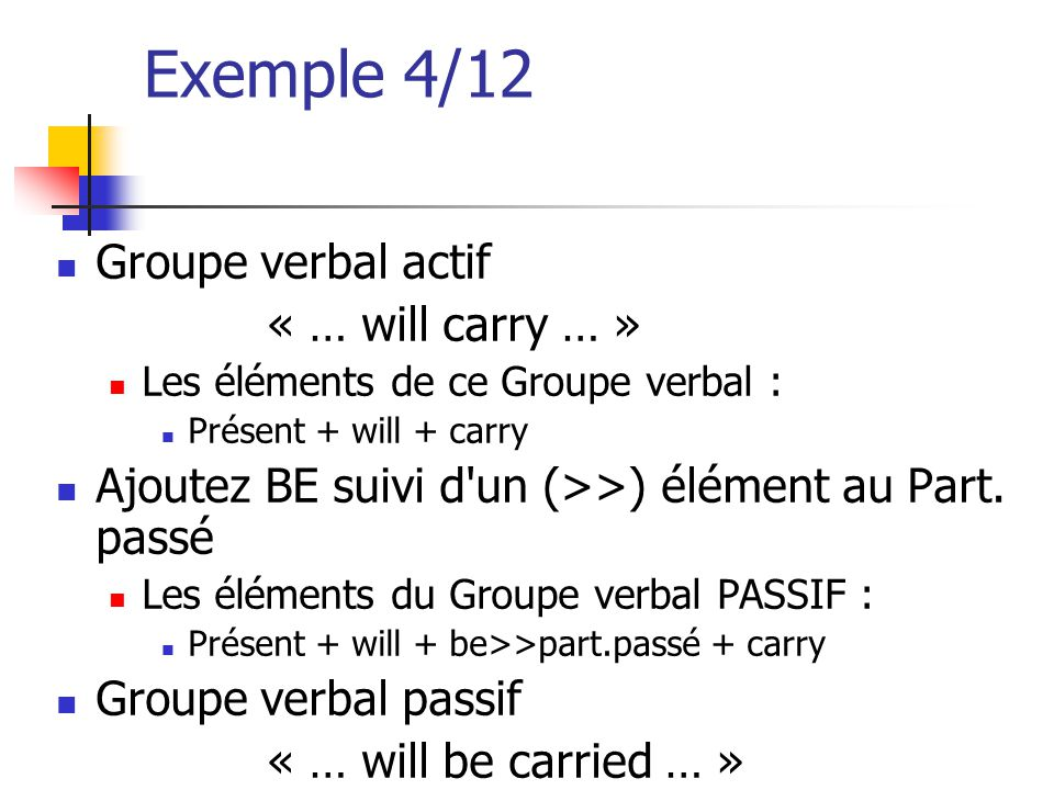 Exemple 4/12 Groupe verbal actif « … will carry … »