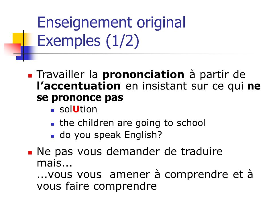 Enseignement original Exemples (1/2)