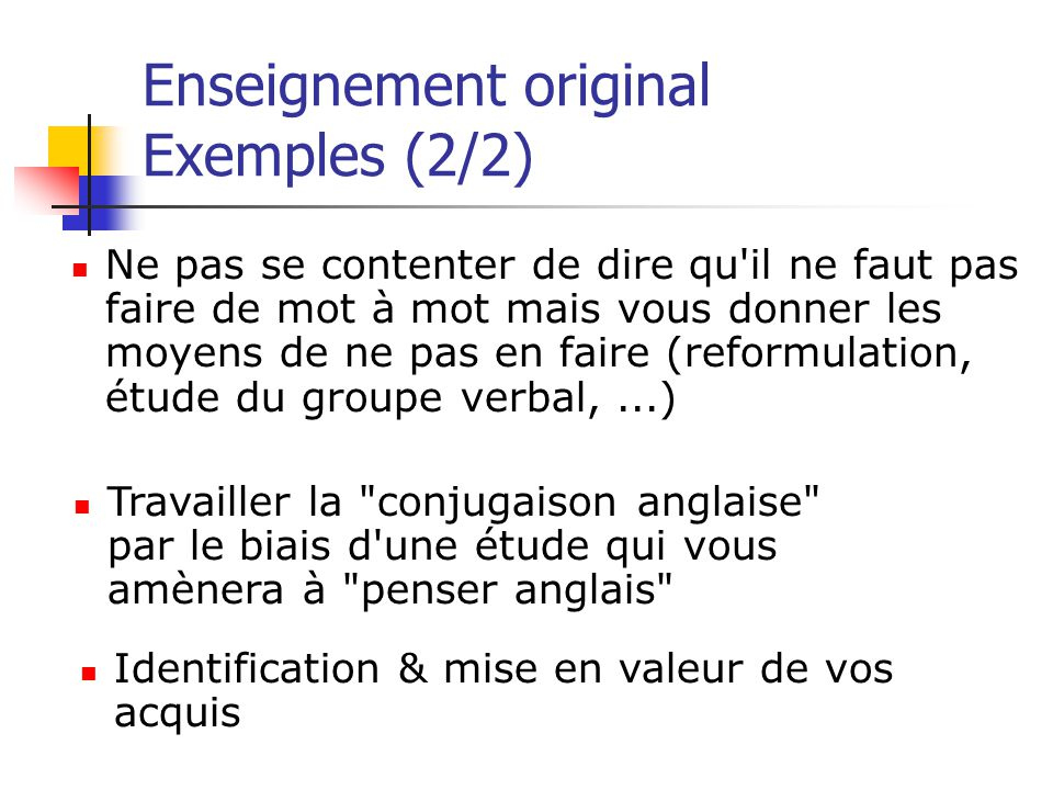 Enseignement original Exemples (2/2)
