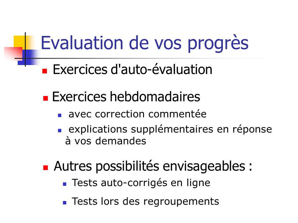 Evaluation de vos progrès